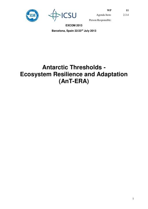 SCAR EXCOM 2013 WP11: Report on AnT-ERA (Antarctic Thresholds - Ecosystem Resilience and Adaptation)