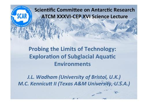 SCAR Lecture 2013: Probing for Life at its Limits: Exploration of Subglacial Aquatic Ecosystems