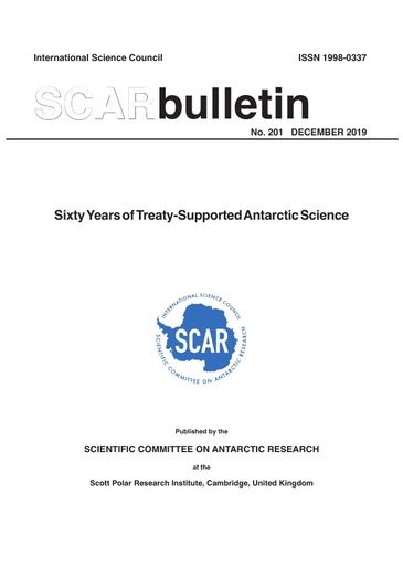 SCAR Bulletin 201 - 2019 December - Sixty Years of Treaty-Supported Antarctic Science