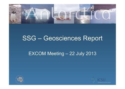 SCAR EXCOM 2013 WP07 Presentation: Report of SSG Geosciences