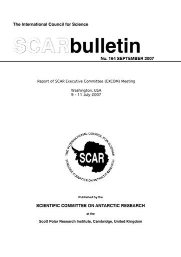 SCAR Bulletin 164 - 2007 September - Report of SCAR Executive Committee (EXCOM) Meeting, Washington, USA, 2007