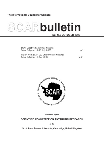 SCAR Bulletin 159 - 2005 October - Report from the SCAR Executive Committee (EXCOM) Meeting and SSG Chief Officers Meeting, Sofia, Bulgaria, 2005