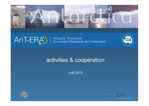 SCAR EXCOM 2013 WP11 Presentation: Report on AnT-ERA (Antarctic Thresholds - Ecosystem Resilience and Adaptation)