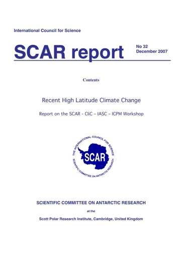 SCAR Report 32 - 2007 December - Recent High Latitude Climate Change: Report on the SCAR-CliC-IASC-ICPM Workshop