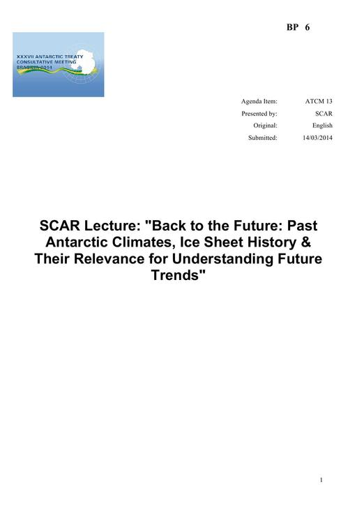 """BP006: SCAR Lecture: """"Back to the Future: Past Antarctic Climates, Ice Sheet History & Their Relevance for Understanding Future Trends"""""""