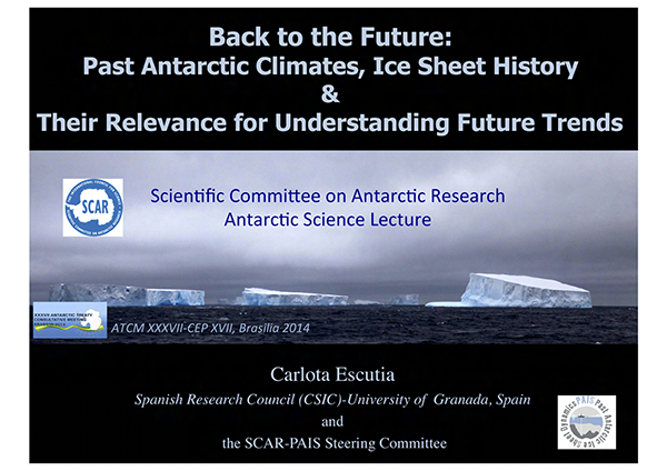 SCAR Lecture 2014: Back to the Future: Past Antarctic Climates, Ice Sheet History & Their Relevance for Understanding Future Trends