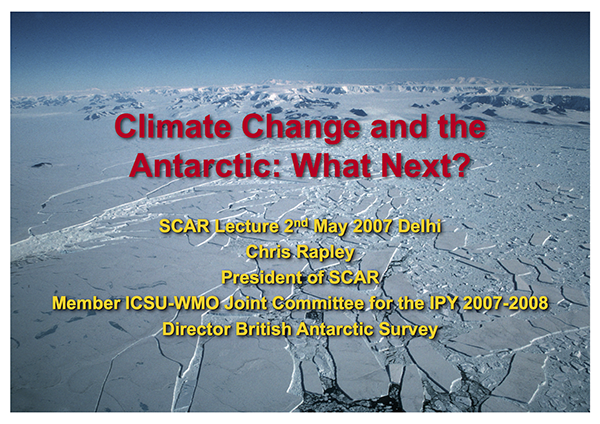 SCAR Lecture 2007: Climate Change and the Antarctic: What Next?